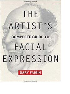 books the artist complete guide to facial expressions Faigin.JPG
